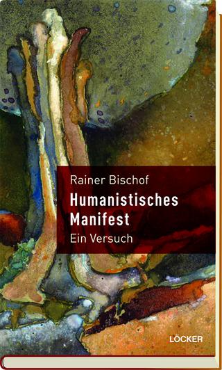 Humanistisches Manifest - Rainer Bischof