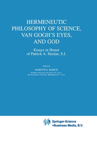 Hermeneutic Philosophy of Science, Van Gogh's Eyes, and God - B.E. Babich