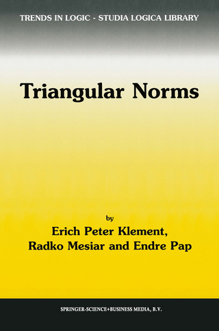 Triangular Norms - Erich Peter Klement; R. Mesiar; E. Pap