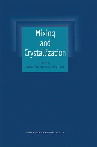 Mixing and Crystallization - Bhaskar Sen Gupta; Shaliza Ibrahim
