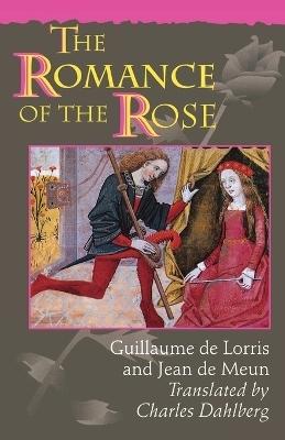 The Romance of the Rose - Guillaume De Lorris; Jean de Meun
