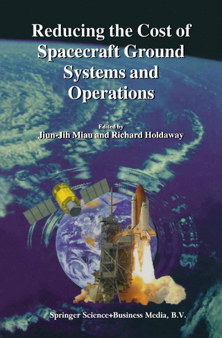 Reducing the Cost of Spacecraft Ground Systems and Operations - Jiun-Jih Miau; Richard Holdaway