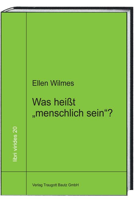 """Was heißt """"menschlich sein""""? - Ellen Wilmes"""