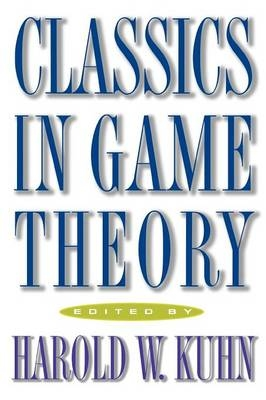 Classics in Game Theory - Harold William Kuhn