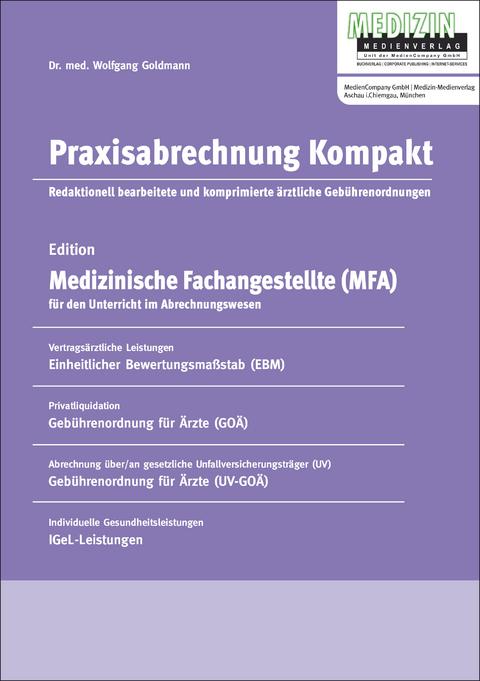 praxisabrechnung kompakt von wolfgang goldmann isbn 978. Black Bedroom Furniture Sets. Home Design Ideas