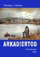 Arkadiertod - Thomas L. Viernau