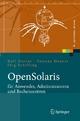 OpenSolaris für Anwender, Administratoren und Rechenzentren - Rolf Dietze; Tatjana Heuser; Jörg Schilling