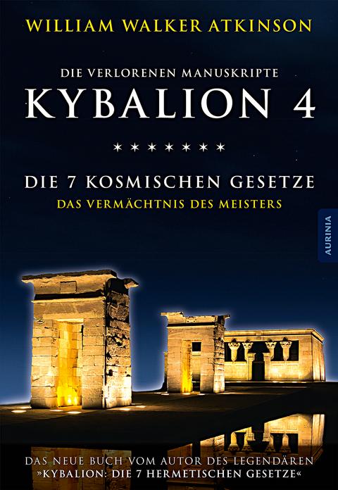 Kybalion 4 - Die 7 kosmischen Gesetze von William Walker