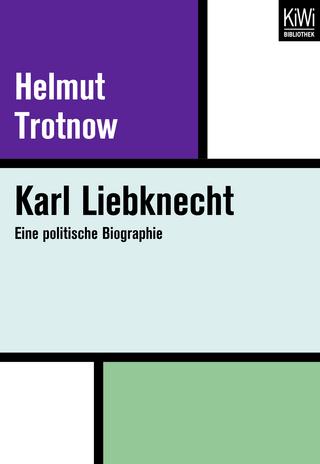 Karl Liebknecht - Helmut Trotnow