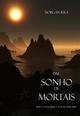 Um Sonho de Mortais (Livro N 15 Da Serie O Anel Do Feiticeiro) - Morgan Rice