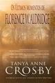 Os Últimos Momentos De Florence W. Aldridge - Tanya Anne Crosby