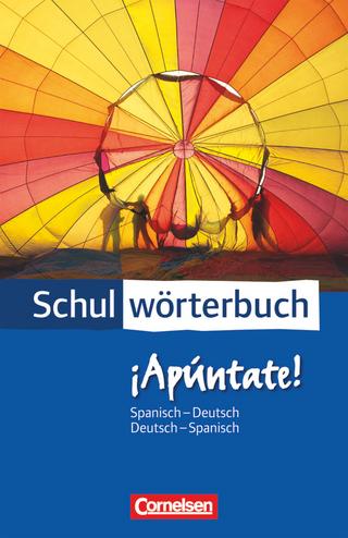 Cornelsen Schulwörterbuch - ¡Apúntate! / Spanisch-Deutsch/Deutsch-Spanisch