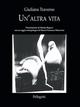 Un'altra vita - Giuliana Traverso