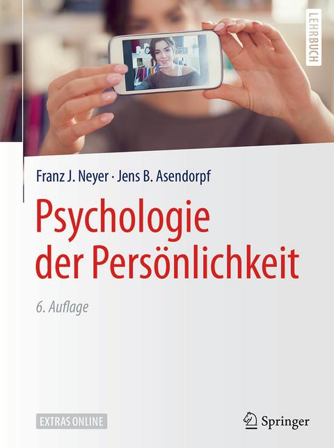 Psychologie der Persönlichkeit von Franz J. Neyer | ISBN 978-3-662 ...