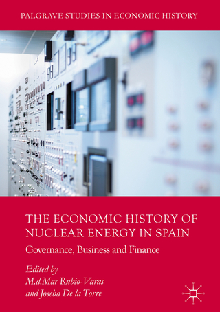 The Economic History of Nuclear Energy in Spain - M.d.Mar Rubio-Varas; Joseba De la Torre