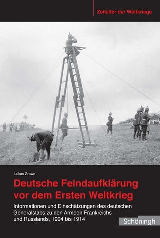 Deutsche Feindaufklärung vor dem Ersten Weltkrieg - Lukas Grawe