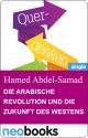 Die arabische Revolution und die Zukunft des Westens. - Hamed Abdel-Samad