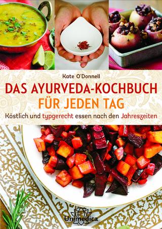DAS AYURVEDA-KOCHBUCH FÜR JEDEN TAG - Kate O'Donnell