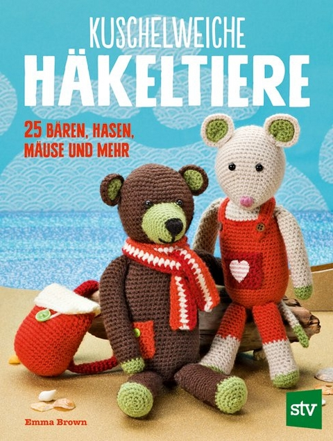 Kuschelweiche Häkeltiere von Emma Brown   ISBN 978-3-7020-1683-8 ...