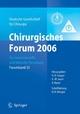 Chirurgisches Forum 2006 für experimentelle und klinische Forschung - M.D. Menger;  Karl-Walter Jauch;  H. Bauer
