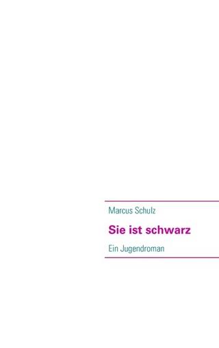 Sie ist schwarz - Marcus Schulz