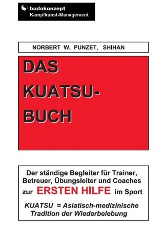 Das Kuatsu-Buch - Norbert W Punzet