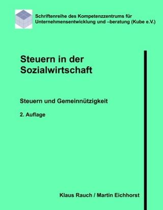 Steuern in der Sozialwirtschaft - Klaus Rauch; Martin Eichhorst