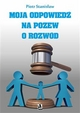 Moja odpowiedź na pozew o rozwód - Piotr Stanisł