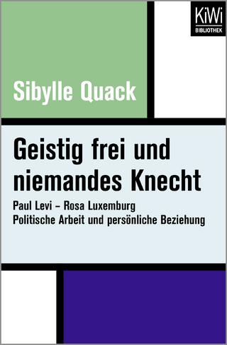 Geistig frei und niemandes Knecht - Sibylle Quack