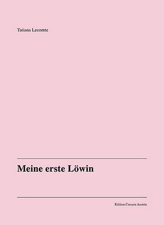 Meine erste Löwin - Tatiana Lecomte; Reinhard Braun