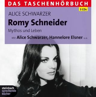 Romy Schneider - Mythos und Leben - Alice Schwarzer; Hannelore Elsner; Alice Schwarzer
