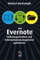 Mit Evernote Selbstorganisation und Informationsmanagement optimieren - Herbert Hertramph