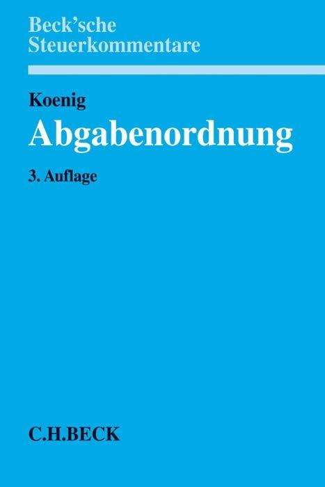 Abgabenordnung von Ulrich Koenig | ISBN 978-3-406-63710-0 ...