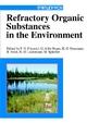 Refractory Organic Substances in the Environment - Fritz Hartmann Frimmel;  Gudrun Abbt-Braun;  Klaus G. Heumann;  Berthold Hock;  Hans-Dietrich Lüdem