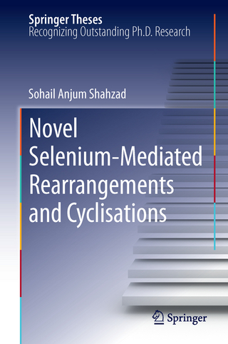 Novel Selenium-Mediated Rearrangements and Cyclisations - Sohail Anjum Shahzad