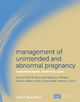 Management of Unintended and Abnormal Pregnancy