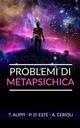 Problemi di Metapsichica - T. Alippi; A. Cerioli; P. D'Este