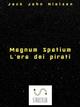 Magnum Spatium - L'era dei pirati - Jack John Nielsen