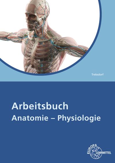 Arbeitsbuch Anatomie - Physiologie von Martin Trebsdorf   ISBN 978-3 ...