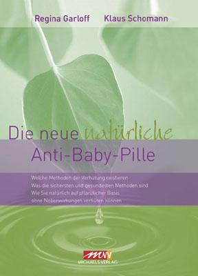 Die neue natürliche Anti-Baby-Pille - Regina Garloff; Klaus Schomann