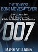 The Ten Best Bond Movies...Ever! 2-in-1 Box Set: #10 Thunderball and #9 On Her Majesty's Secret Service Mark Williams Author