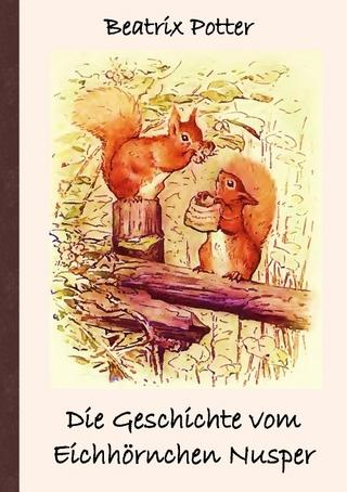 Die Geschichte vom Eichhörnchen Nusper - Beatrix Potter