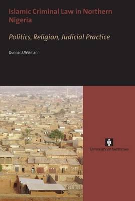 Islamic Criminal Law in Northern Nigeria - DR. Gunnar Weimann