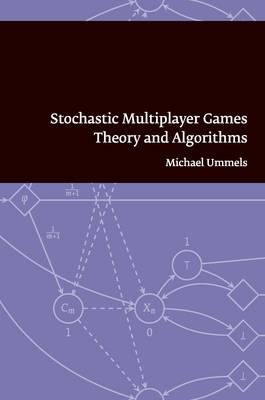 Stochastic Multiplayer Games - DR. Michael Ummels