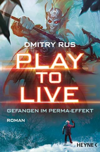 Play to Live - Gefangen im Perma-Effekt - Dmitry Rus