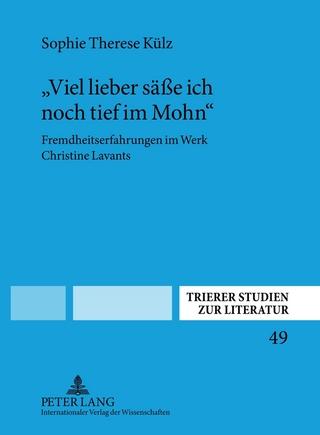 «Viel lieber säße ich noch tief im Mohn» - Sophie Therese Külz