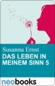 Das Leben in meinem Sinn 5 - Susanna Ernst