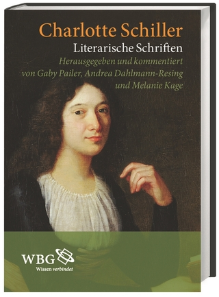 Literarische Schriften - Charlotte Schiller; Gaby Pailer; Gaby Pailer; Andrea Dahlmann-Resing; Melanie Kage
