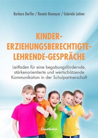 Kinder - Erziehungsberechtigte - Lehrende - Gespräche - Barbara Derfler; Renate Kiemayer; Gabriele Leitner