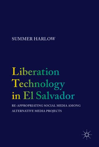 Liberation Technology in El Salvador - Summer Harlow